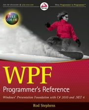 WPF Programmer's Reference - Windows Presentation Foundation with C# 2010 and .NET 4 ebook by Rod Stephens