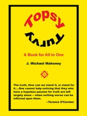 TOPSY TURVY - A Book for All in One ebook by J. Michael Mahoney