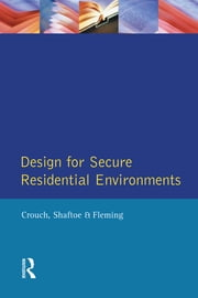 Design for Secure Residential Environments ebook by Steve Crouch,Henry Shaftoe,Roy Fleming