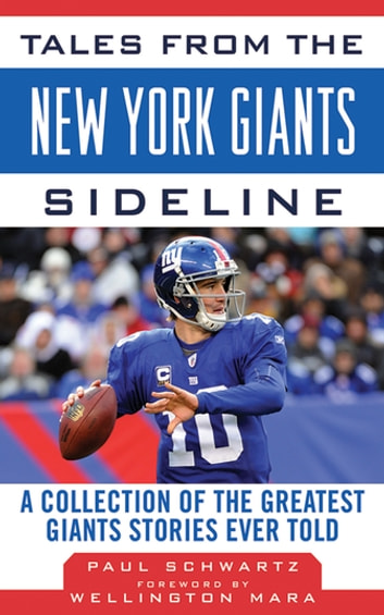 Tales from the New York Giants Sideline - A Collection of the Greatest Giants Stories Ever Told ebook by Paul Schwartz