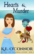 Hearts and Murder ebook by K E O'Connor