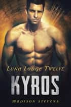 Kyros - #12 ebook by Madison Stevens