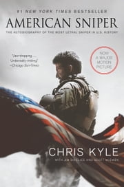American Sniper: The Autobiography of the Most Lethal Sniper in U.S. Military History - The Autobiography of the Most Lethal Sniper in U.S. Military History ebook by Chris Kyle,Jim DeFelice,Scott McEwen