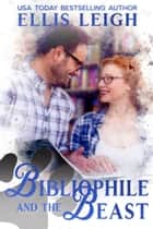 Bibliophile and the Beast - A Kinship Cove Fun & Flirty Romance ebook by Ellis Leigh