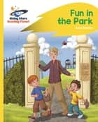 Reading Planet - Fun in the Park - Yellow: Rocket Phonics ebook by Anne Glennie