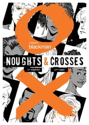 Noughts & Crosses Graphic Novel ebook by Malorie Blackman,John Aggs,Ian Edginton