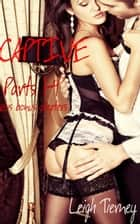 Captive, Parts 1-4 ebook by Leigh Tierney