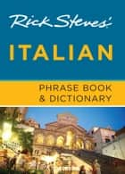 Rick Steves' Italian Phrase Book & Dictionary ebook by Rick Steves