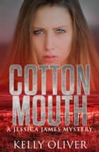COTTONMOUTH - A Suspense Thriller ebook by Kelly Oliver
