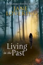 Living in the Past ebook by Jane Lovering
