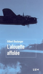 L'alouette affolée ebook by Gilbert Boulanger