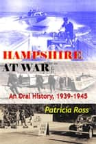Hampshire at War ebook by Patricia Ross