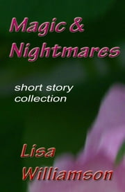 Magic and Nightmares ebook by Lisa Williamson