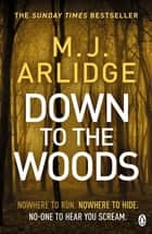 Down to the Woods - DI Helen Grace 8 ebook by M. J. Arlidge