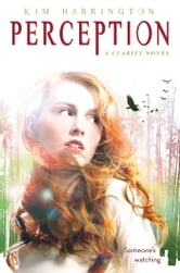 Perception: A Clarity Novel ebook by Kim Harrington