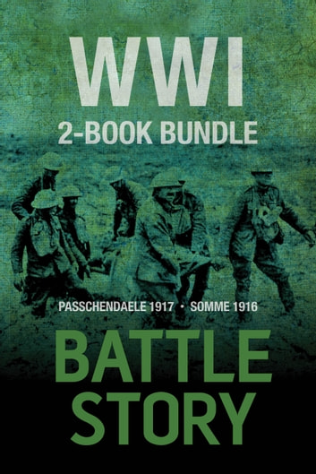 Battle Stories — WWI 2-Book Bundle - Somme 1916 / Passchendaele 1917 ebook by Chris McNab,Andrew Robertshaw