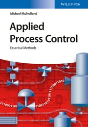 Applied Process Control - Essential Methods ebook by Michael Mulholland