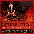 Retribution: The Centurions III audiobook by Anthony Riches