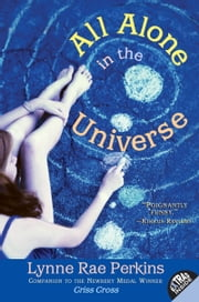 All Alone in the Universe ebook by Lynne Rae Perkins
