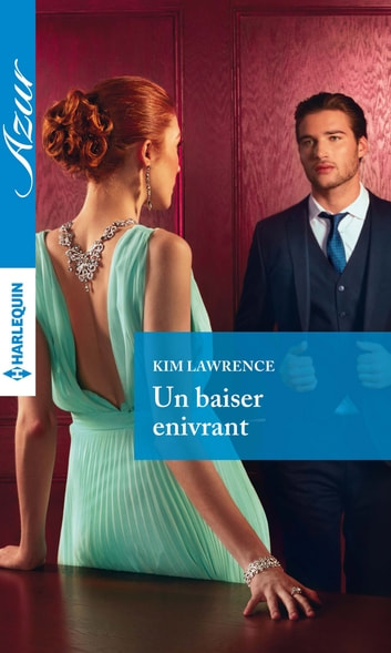 Un baiser enivrant ebook by Kim Lawrence