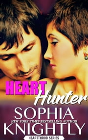 Heart Hunter ebook by Sophia Knightly