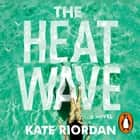 The Heatwave - The bestselling Richard & Judy 2020 Book Club psychological suspense audiobook by