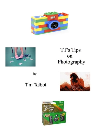 TT's Tips on Photography ebook by TimTalbot57