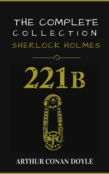 Sherlock Holmes: The Complete Collection 電子書 by Arthur Conan Doyle