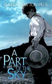 A Part of the Sky ebook by Robert Newton Peck