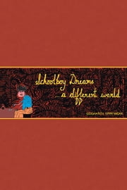 SCHOOLBOY DREAMS ...A DIFFERENT WORLD ebook by Siddharth Srinivasan