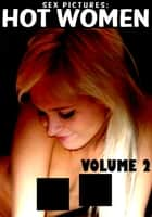 Sex Pictures : Hot Women Volume 2 ebook by Michelle Moseley