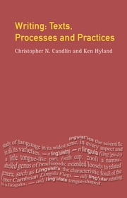 Writing: Texts, Processes and Practices ebook by Christopher N. Candlin,Ken Hyland