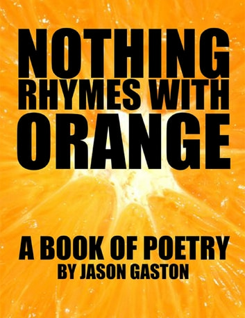 Nothing Rhymes With Orange ebook by Jason Gaston