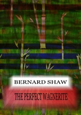 The Perfect Wagnerite ebook by Bernard Shaw