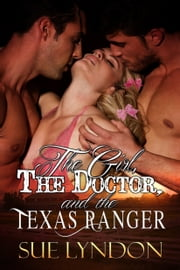 The Girl, the Doctor, and the Texas Ranger ebook by Sue Lyndon