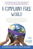 A Complaint Free World ebook by Will Bowen