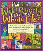 Will Puberty Last My Whole Life? ebook by Julie Metzger, RN, MN,Rob Lehman, MD