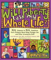 Will Puberty Last My Whole Life? - REAL Answers to REAL Questions from Preteens About Body Changes, Sex, and Other Growing-Up Stuf ebook by Julie Metzger, RN, MN,Rob Lehman, MD