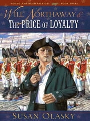 Will Northaway and the Price of Loyalty ebook by Susan Olasky