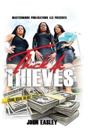 Thick As Thieves ebook by John Easley