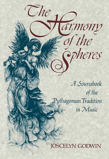 The Harmony of the Spheres - The Pythagorean Tradition in Music ebook by Joscelyn Godwin