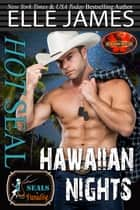 Hot SEAL, Hawaiian Nights - Brotherood Protectors eBook by Elle James