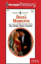 THE BRIDE WORE SCARLET ebook by Diana Hamilton
