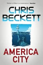 America City ebook by Chris Beckett