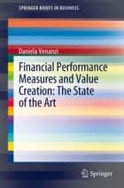 Financial Performance Measures and Value Creation: the State of the Art ebook by Daniela Venanzi