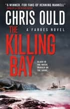 The Killing Bay - Faroes novel 2 ebook by Chris Ould