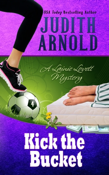 Kick the Bucket - A Lainie Lovett Mystery ebook by Judith Arnold