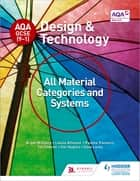 AQA GCSE (9-1) Design and Technology: All Material Categories and Systems 電子書 by Bryan Williams, Louise Attwood, Pauline Treuherz,...
