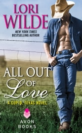 All Out of Love - A Cupid, Texas Novel ebook by Lori Wilde