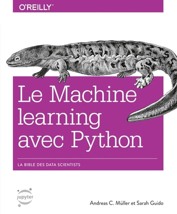 Machine learning avec Python eBook by Andreas C.MUELLER,Sarah GUIDO